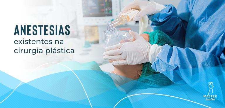 quais os tipos de anestesia na cirurgia plástica