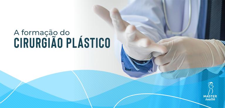 Qual é a formação do cirurgião plástico