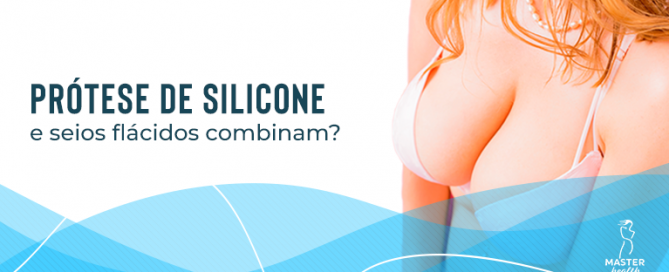 prótese de silicone e seios flácidos combinam