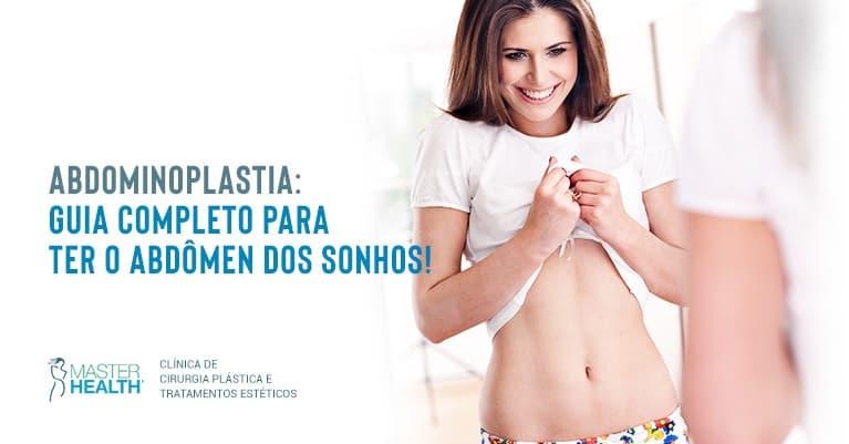 Abdominoplastia – Guia Completo para ter o abdômen dos sonhos!
