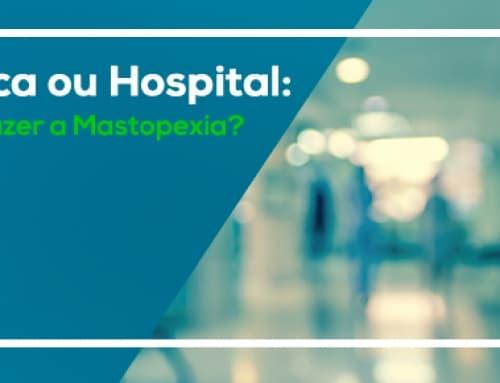 Mastopexia em clínica ou hospital?