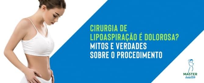 Cirurgia de lipoaspiração é dolorosa? Mitos e verdade sobre o procedimento