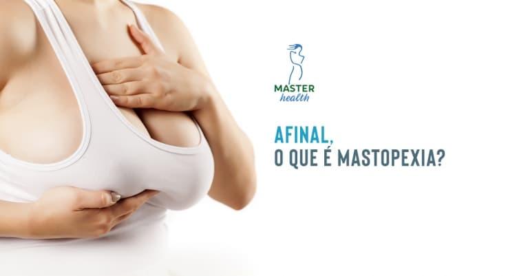 Afinal, o que é mastopexia? Saiba tudo sobre o lifting de mamas!