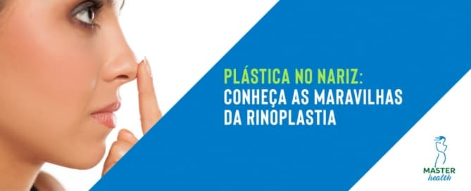 Plástica no nariz: conheça as maravilhas da rinoplastia