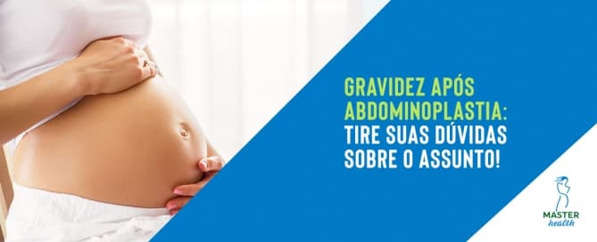 Gravidez após abdominoplastia: tire suas dúvidas sobre o assunto!
