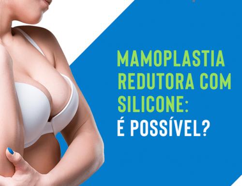 Mamoplastia redutora com silicone: é possível?