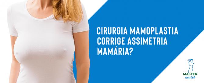 Cirurgia mamoplastia corrige assimetria mamária?
