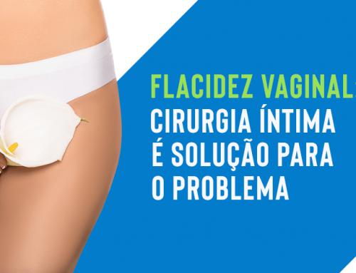 Flacidez vaginal: cirurgia íntima é solução para o problema
