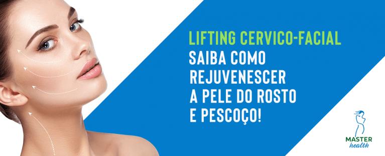 Lifting cervico-facial: saiba como rejuvenescer a pele do rosto e pescoço!