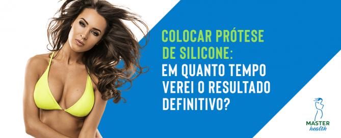 Colocar prótese de silicone: em quanto tempo verei o resultado definitivo?