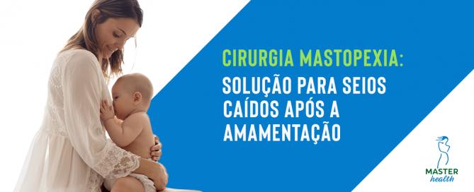 Cirurgia de mastopexia: solução para seios caídos após a amamentação