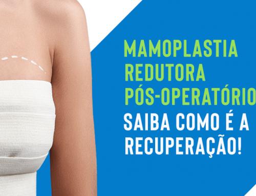 Mamoplastia redutora e pós-operatório: saiba como é a recuperação!