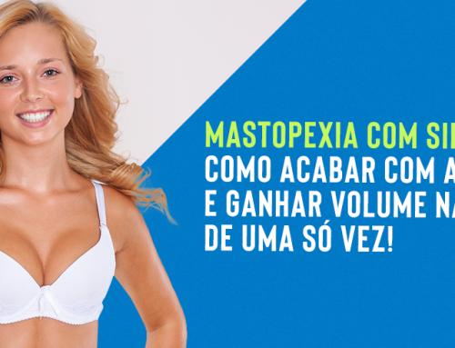 Mastopexia com silicone: como acabar com a flacidez e ganhar volume nas mamas de uma só vez!