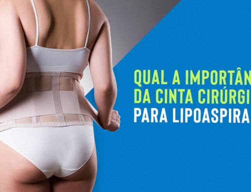 Qual a importância da cinta cirúrgica para lipoaspiração?