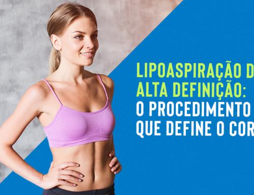 Lipoaspiração de alta definição: o procedimento que define o corpo