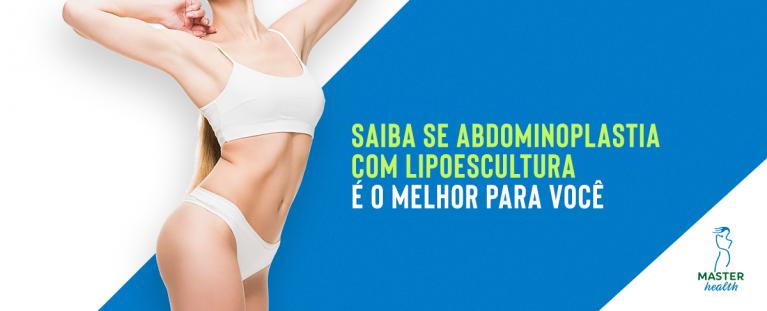 Abdominoplastia com lipoescultura é o melhor para você?