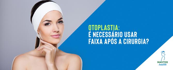Faixa após otoplastia: é necessário usar?