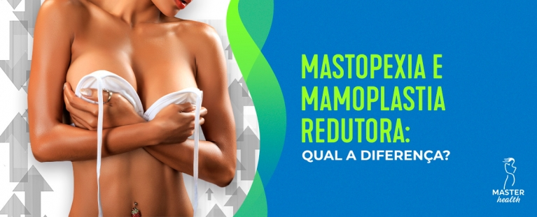 qual a diferença entre mastopexia e mamoplastia redutora