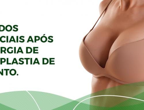 Pós-operatório da mamoplastia de aumento: quais são os cuidados necessários após a cirurgia?