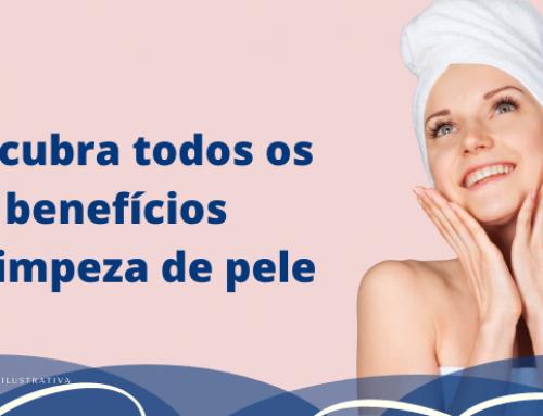 Descubra todos os benefícios da limpeza de pele