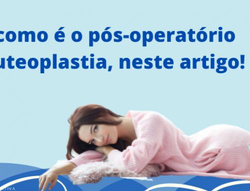 Conheça tudo sobre o pós-operatório da gluteoplastia de aumento, neste post!